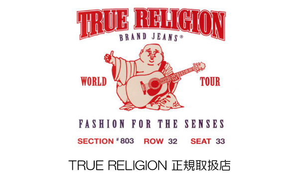 TRUE RELIGION正規取扱店 THREE WOOD JAPAN