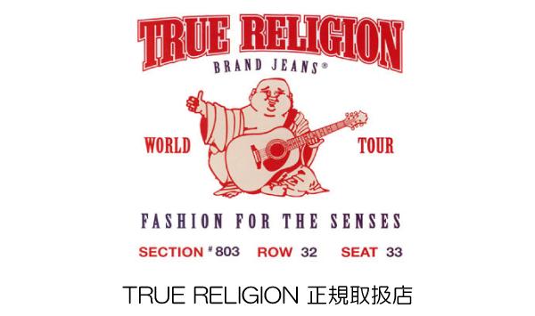 TRUE RELIGION正規取扱店 THREE WOOD JAPAN